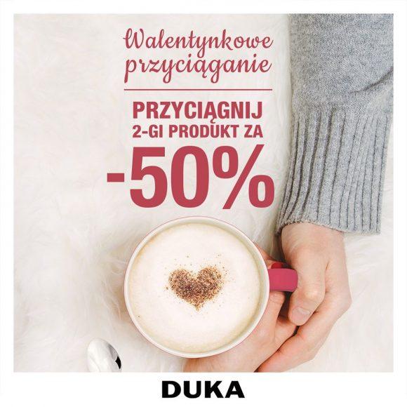 Walentynkowe -50% na drugi produkt marki DUKA