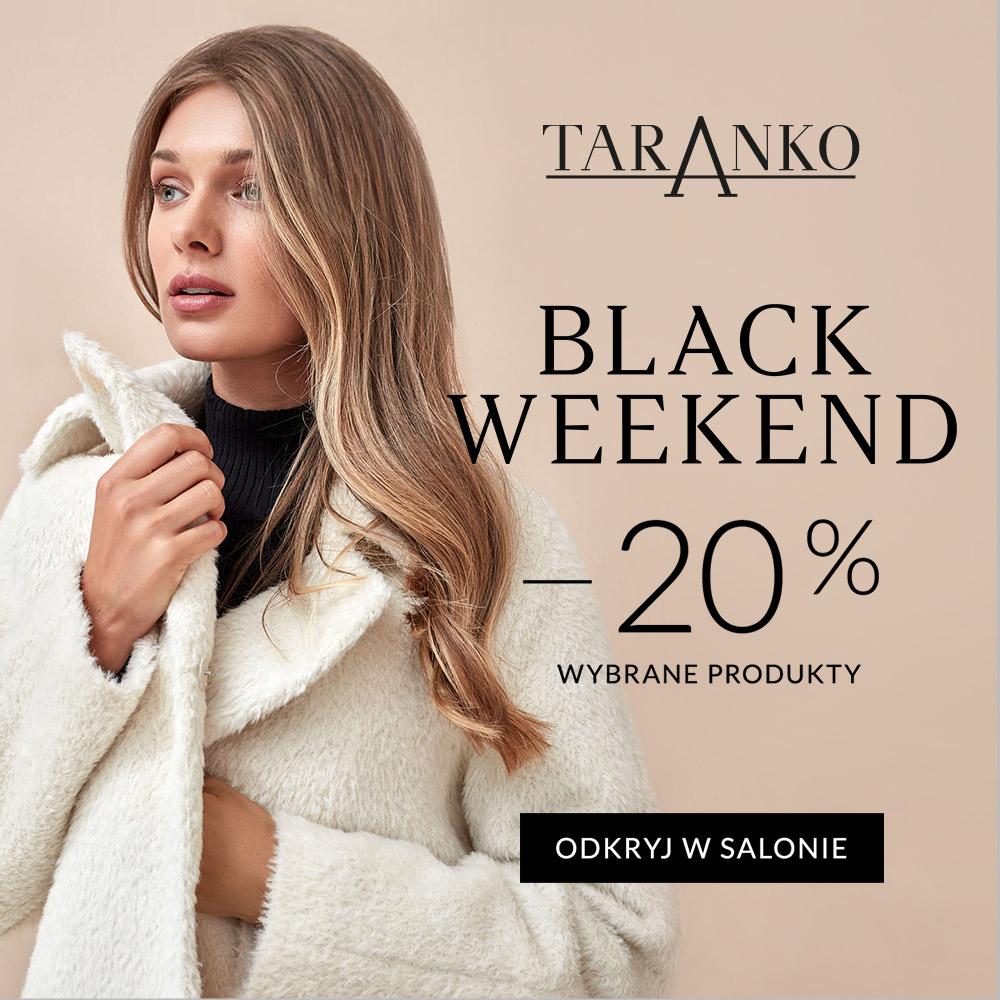 BLACK WEEKEND TARANKO