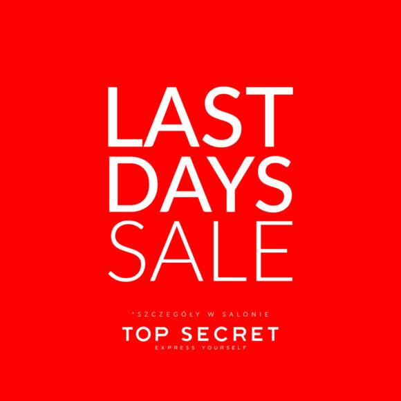 Last Days SALE w Top Secret