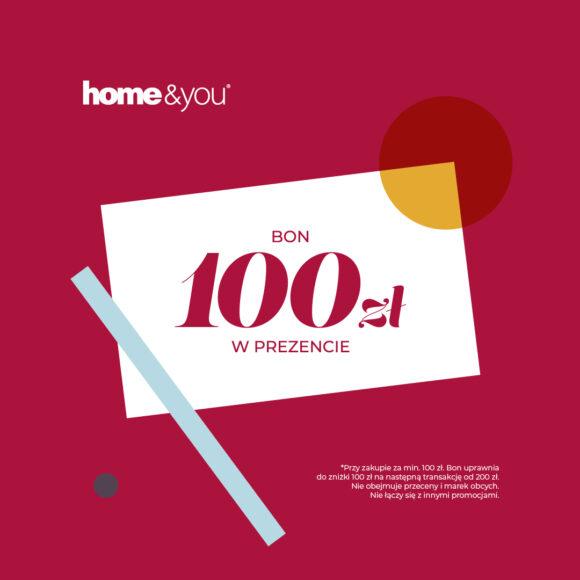 Bon 100 zł w prezencie w HOME&YOU!
